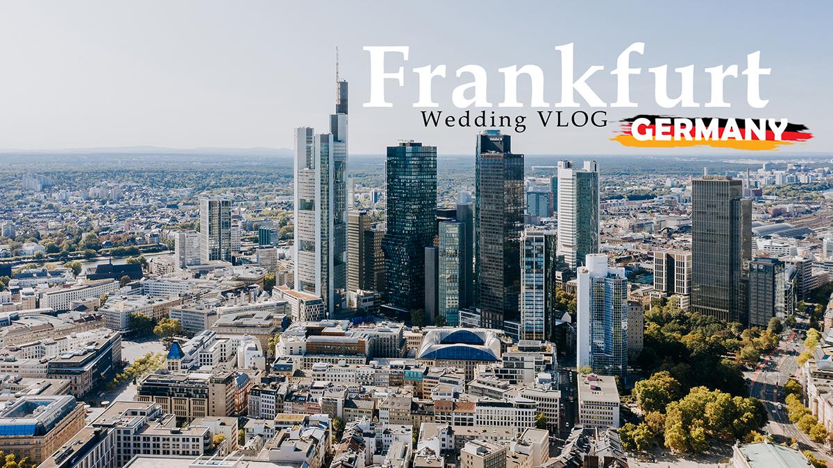 Wedding Vlog#4 – Frankfurt